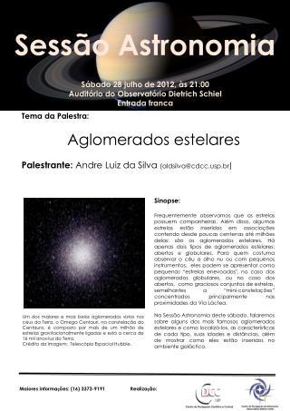 Sábado 28 julho de 2012, às 21:00 Auditório do Observatório Dietrich  Schiel Entrada franca