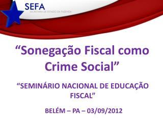 """""""Seminário nacional de educação Fiscal"""""""