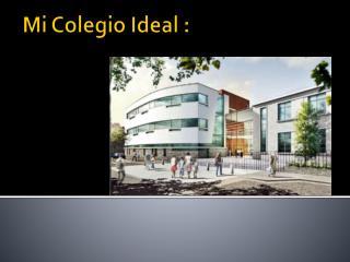 Mi  Colegio Ideal  :