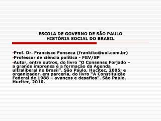 ESCOLA DE GOVERNO DE SÃO PAULO HISTÓRIA SOCIAL DO BRASIL