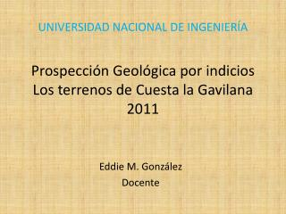Prospección Geológica por indicios Los terrenos de Cuesta la  Gavilana 2011