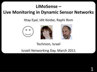 LiMoSense  –  Live  Monitoring in  Dynamic  Sensor Networks