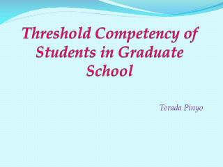 Threshold Competency of Students in Graduate School