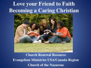 Love your Friend to Faith Becoming a Caring Christian