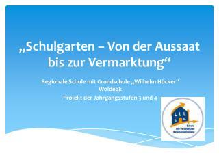 """""""Schulgarten – Von der Aussaat bis zur Vermarktung"""""""