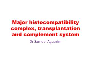 Major  histocompatibility  complex, transplantation and complement system