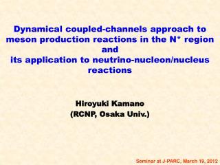 Hiroyuki Kamano (RCNP, Osaka Univ.)
