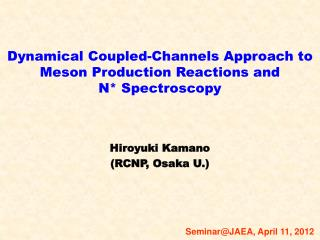 Dynamical  Coupled-Channels  A pproach  to  Meson  P roduction  R eactions and  N *  Spectroscopy