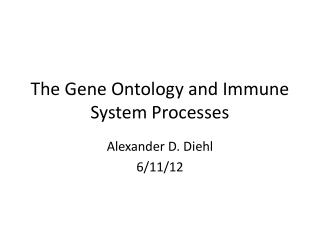 The Gene Ontology and Immune System Processes