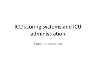 ICU scoring systems and ICU administration