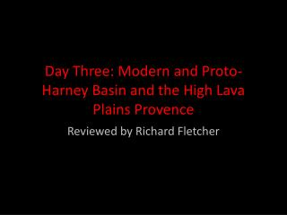 Day Three: Modern and Proto-Harney Basin and the High Lava Plains Provence
