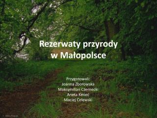 Rezerwaty przyrody  w  M ałopolsce