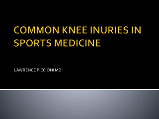 COMMON KNEE INURIES IN  SPORTS MEDICINE
