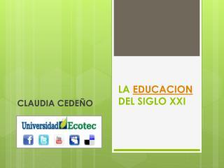 LA  EDUCACION  DEL SIGLO XXI