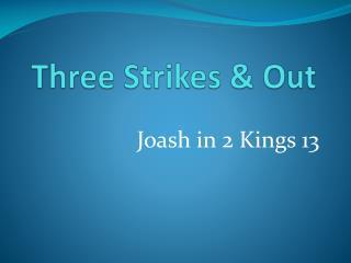 Three Strikes & Out