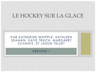 Le Hockey sur la Glace