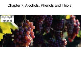 Chapter 7: Alcohols, Phenols and Thiols