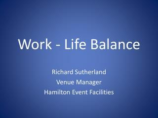 Work - Life Balance