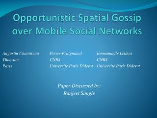 Opportunistic Spatial Gossip over Mobile Social Networks