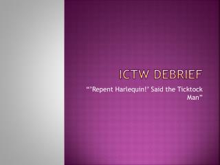 ICTW Debrief