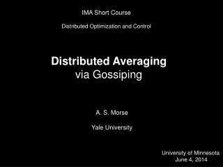 A. S. Morse Yale University