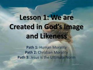 Lesson 1: We are Created in God�s Image and Likeness