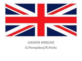 LIAISON ANGLAIS G.Pompidou / R.Parks
