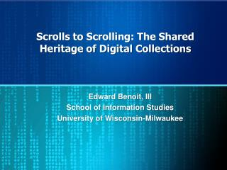 Scrolls to Scrolling: The Shared Heritage of Digital Collections