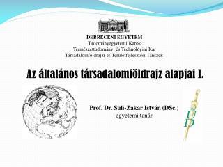 DEBRECENI EGYETEM Tudományegyetemi Karok Természettudományi és Technológiai Kar