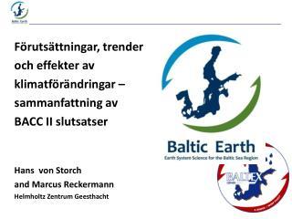 Förutsättningar, trender och effekter av klimatförändringar – sammanfattning av BACC II slutsatser