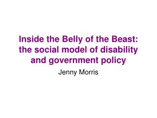 Inside the Belly of the Beast: the social model of disability and government policy