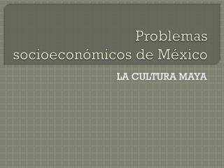 Problemas socioeconómicos de México
