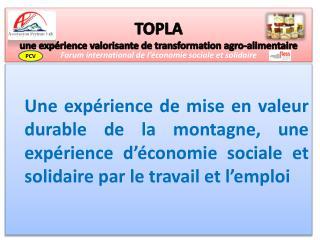 TOPLA une expérience valorisante  de transformation agro- alimentaire