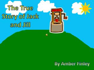 The True Story of Jack and Jill
