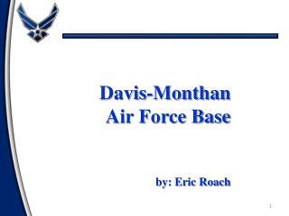 Davis- Monthan  Air Force Base by : E ric  Roach