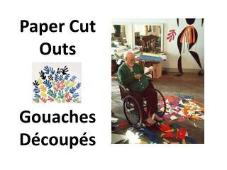 Paper Cut  Outs  Gouaches Découpés
