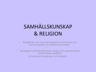 SAMHÄLLSKUNSKAP  & RELIGION