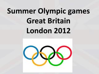 Summer Olympic games  Great Britain London 2012