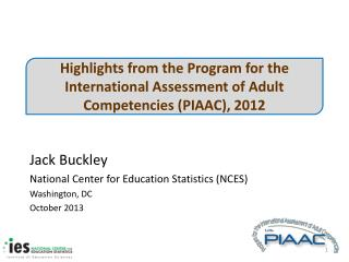 Jack Buckley National Center for Education Statistics (NCES) Washington, DC October 2013
