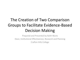 The Creation of Two Comparison Groups to Facilitate Evidence-Based Decision Making