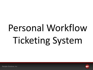 Personal Workflow Ticketing System