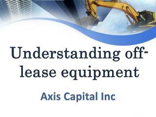 Understanding off-lease equipment