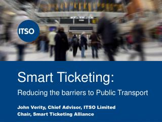 Smart Ticketing: Reducing the barriers to Public Transport