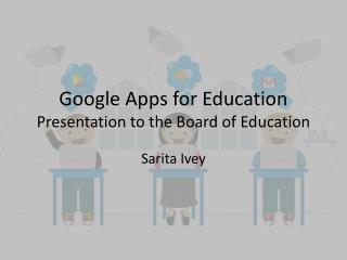 Google Apps for Education Presentation to the Board of Education
