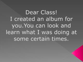 Dear Class !