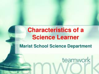 Characteristics of a Science Learner