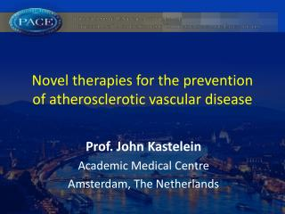 Novel therapies for the prevention of atherosclerotic vascular disease