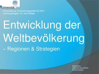 Entwicklung der Weltbevölkerung – Regionen & Strategien