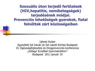 Ujhelyi Eszter Egyesített Szt István és Szt László Kórház Budapest