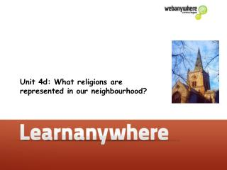 Unit 4d: What religions are represented in our neighbourhood
